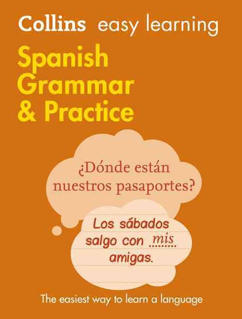 Collins Easy Learning Spanish Grammar And Practice [Second Edition]