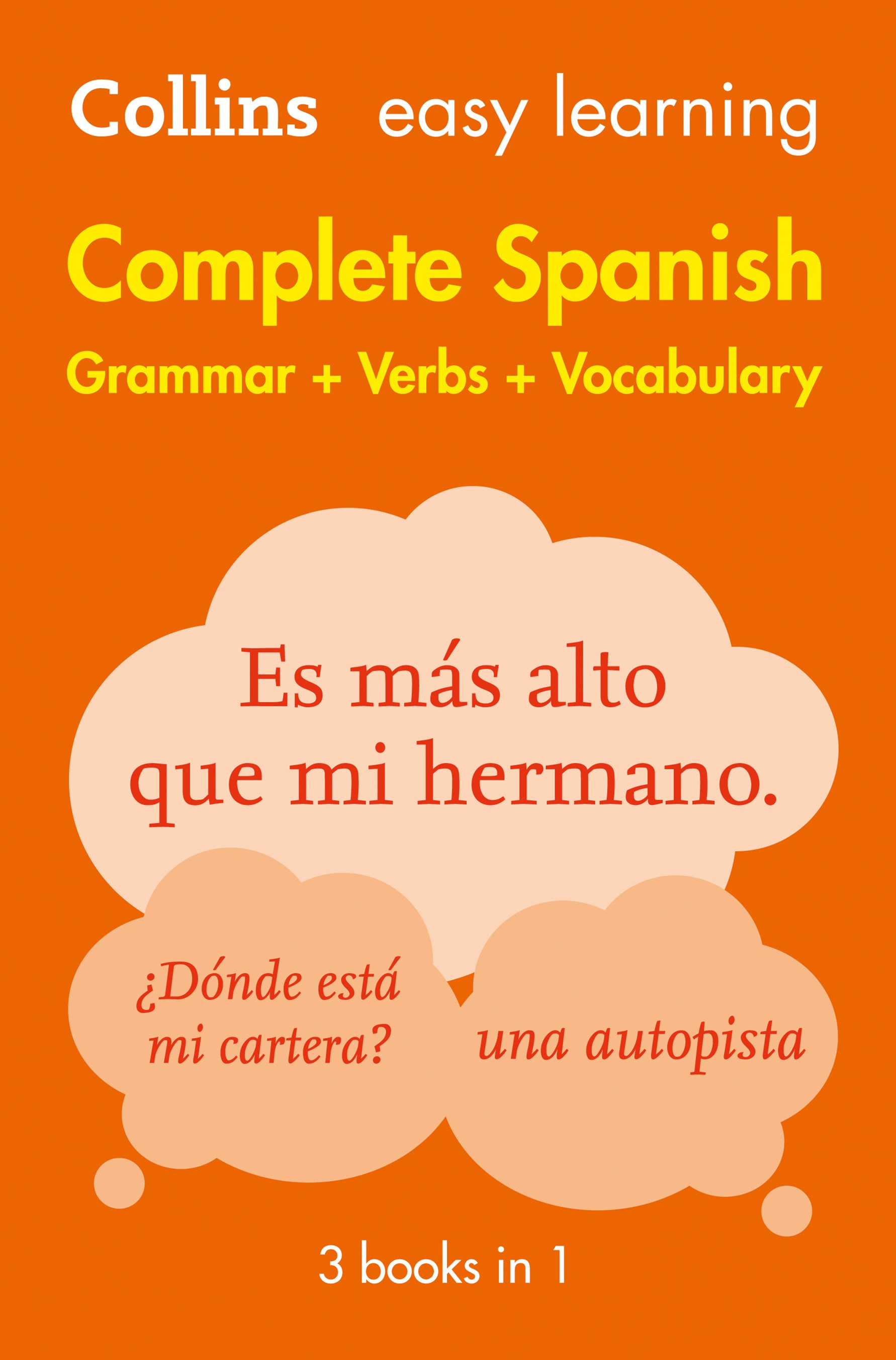 Collins Easy Learning Complete Spanish Grammar, Verbs And Vocabulary (3 Books In 1) [2nd Edition]