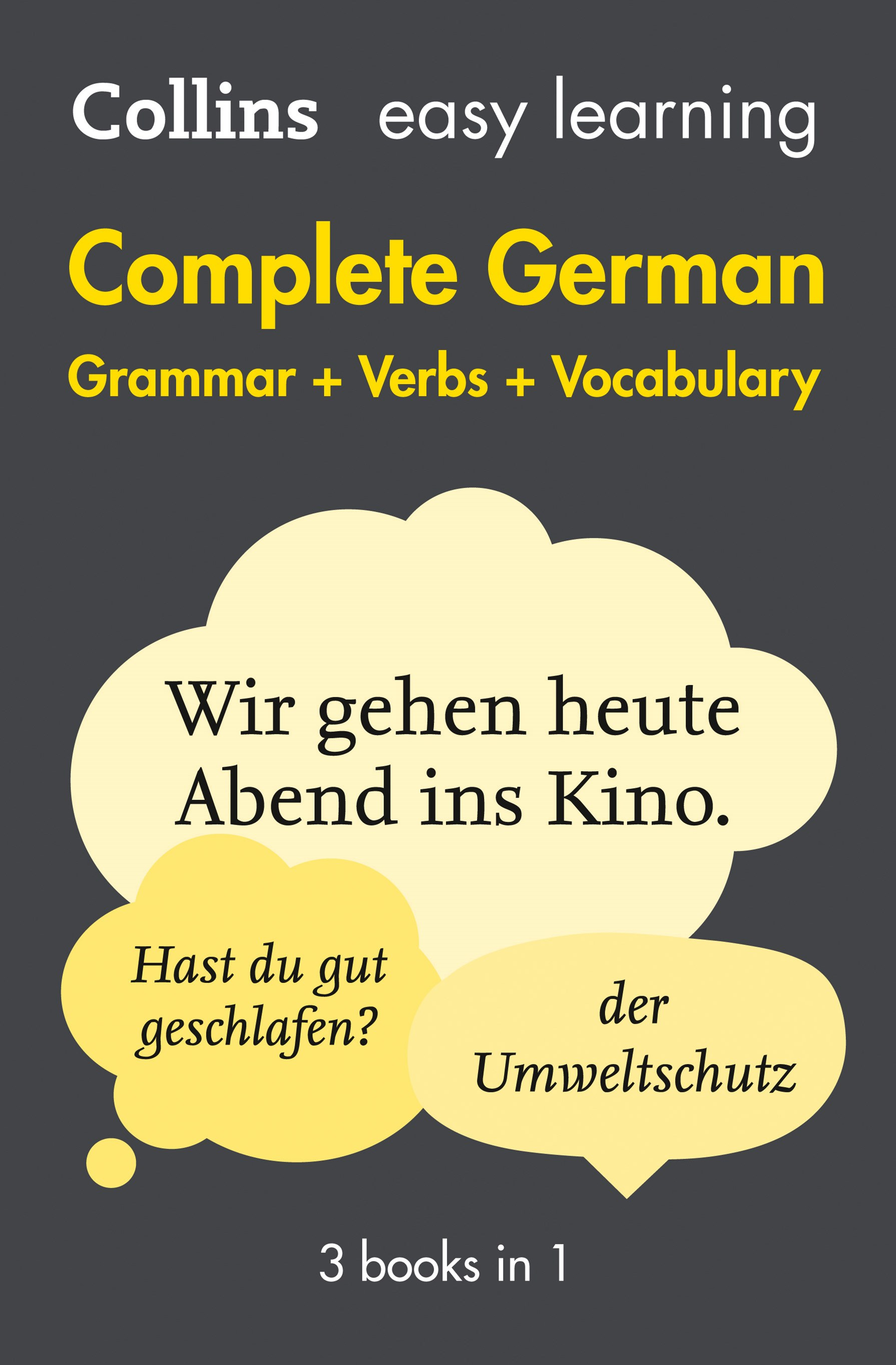 Collins Easy Learning Complete German Grammar, Verbs And Vocabulary (3 Books In 1) [2nd Edition]