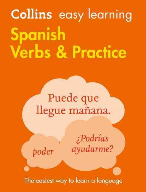 Collins Easy Learning Spanish Verbs And Practice [Second Edition]