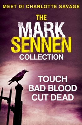 The Mark Sennen Collection (DI Charlotte Savage 1 - 3): A chilling crime and thriller collection