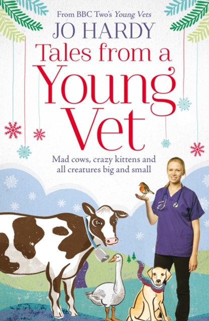 (ebook) Tales from a Young Vet: Mad cows, crazy kittens, and all creatures big and small