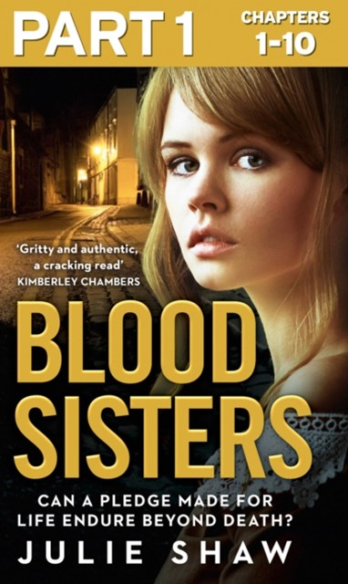 Blood Sisters: Part 1 of 3: Can a pledge made for life endure beyond death? (Tales of the Notorious