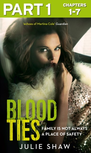 Blood Ties: Part 1 of 3: Family is not always a place of safety (Tales of the Notorious Hudson Family, Book 4)