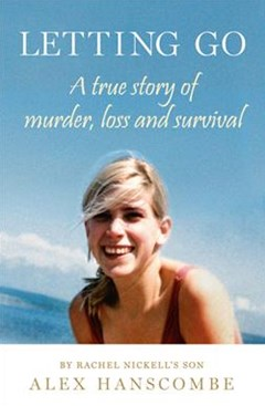 Letting Go: True Story of Murder, Loss and Survival by Rachel Nickell