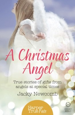 (ebook) A Christmas Angel: True Stories of Gifts from Angels at Special Times (HarperTrue Fate – A Short Read)