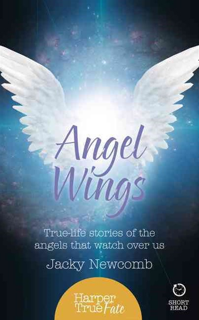 Harpertrue Fate - A Short Read - Angel Wings: True-Life Stories of the Angels That Watch Over Us
