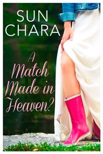 A Match Made In Heaven by Sun Chara (9780008145118) - PaperBack - Romance Modern Romance