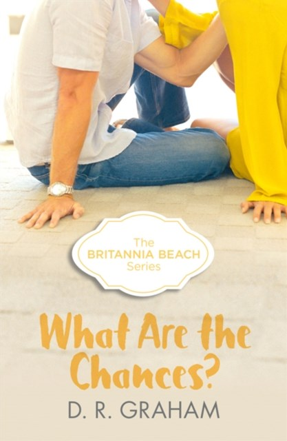 (ebook) What Are The Chances? (Britannia Beach, Book 2)