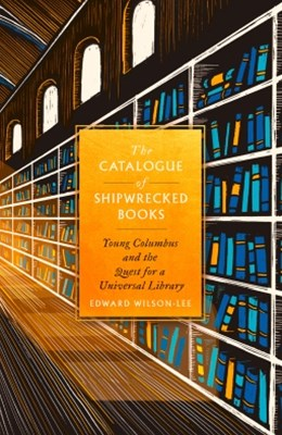 (ebook) The Catalogue of Shipwrecked Books: Young Columbus and the Quest for a Universal Library
