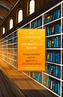 (ebook) The Catalogue of Shipwrecked Books: Young Columbus and the Quest for a Universal Library - Biographies General Biographies
