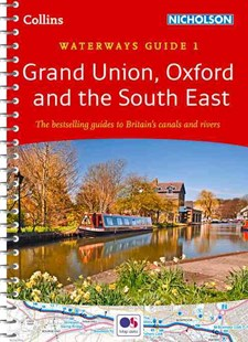 Collins Nicholson Waterways Guides - Grand Union, Oxford & The South East No. 1 [New Edition] - Science & Technology Transport