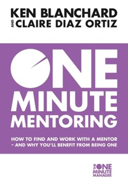 (ebook) One Minute Mentoring: How to find and work with a mentor - and why you'll benefit from being one