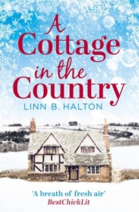 (ebook) A Cottage in the Country: Escape to the cosiest little cottage in the country (Christmas in the Country, Book 1) - Modern & Contemporary Fiction General Fiction
