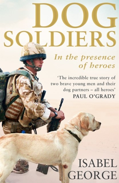 (ebook) Dog Soldiers: Love, loyalty and sacrifice on the front line