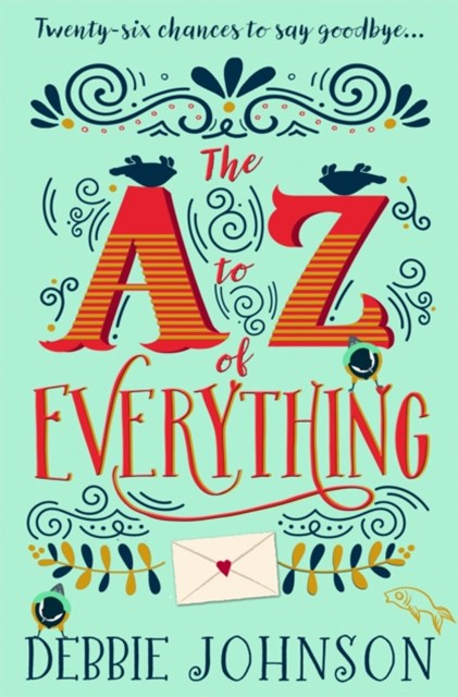 The AGÇôZ of Everything: A gorgeously emotional and uplifting book that will make you laugh and cry