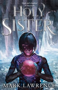 Holy Sister by Mark Lawrence (9780008152420) - PaperBack - Fantasy