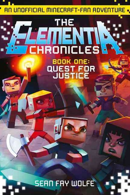 The Elementia Chronicles (1): The Quest For Justice