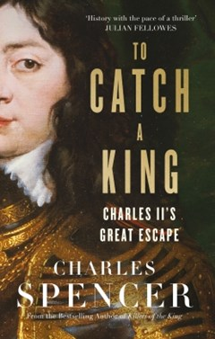 To Catch A King: Charles II
