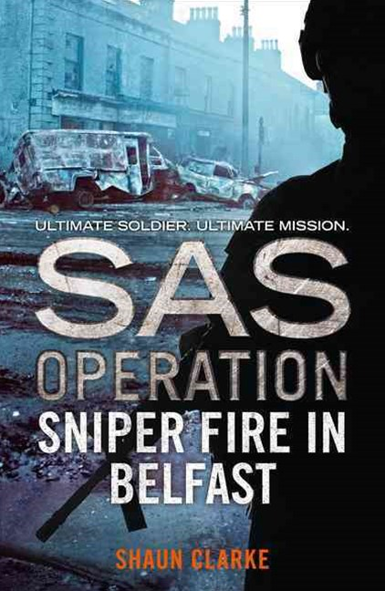SAS Operation - Sniper Fire in Belfast
