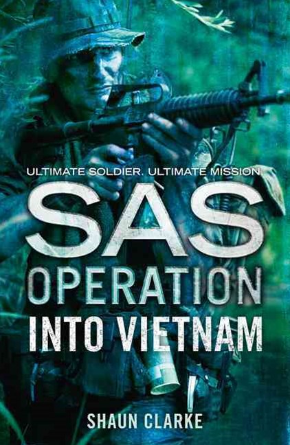 SAS Operation - Into Vietnam