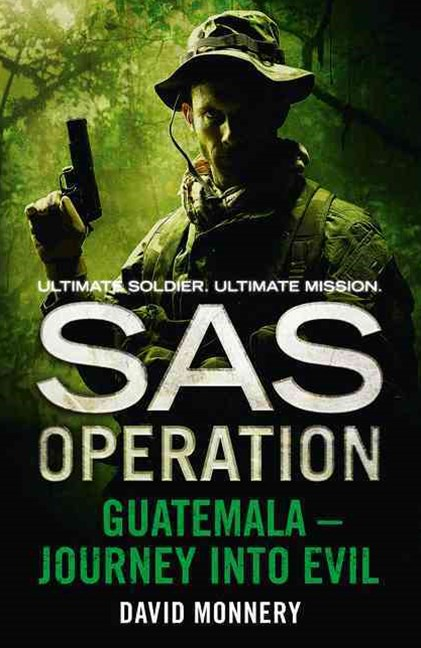 SAS Operation - Guatemala: Journey into Evil
