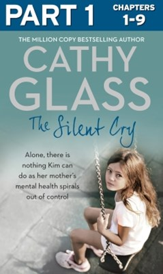 (ebook) The Silent Cry: Part 1 of 3: There is little Kim can do as her mother's mental health spirals out of control