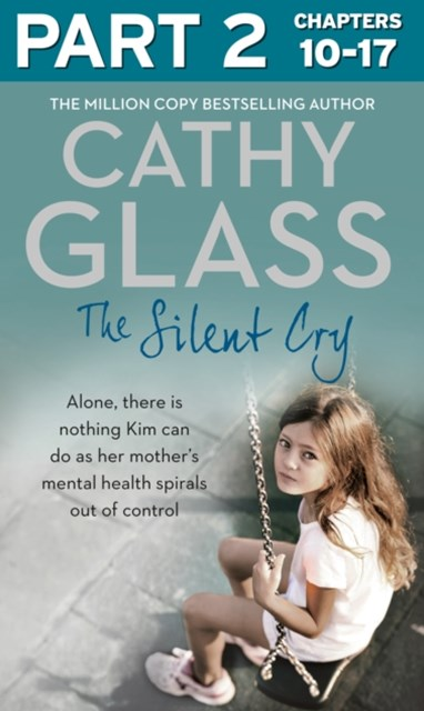 (ebook) The Silent Cry: Part 2 of 3: There is little Kim can do as her mother's mental health spirals out of control