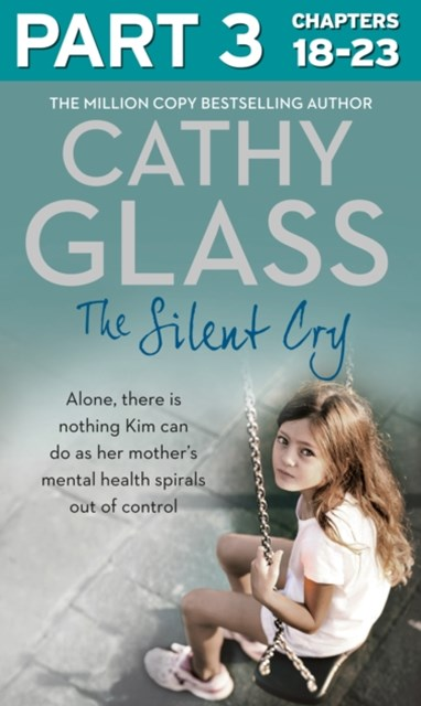 (ebook) The Silent Cry: Part 3 of 3: There is little Kim can do as her mother's mental health spirals out of control
