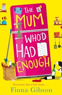 (ebook) The Mum Who'd Had Enough: A laugh out loud romantic comedy perfect for fans of Why Mummy Drinks - Modern & Contemporary Fiction General Fiction