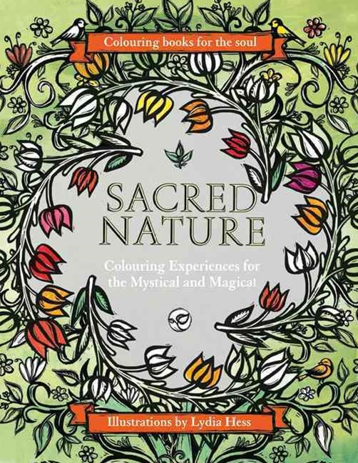 Colouring Books For The Soul: Sacred Nature