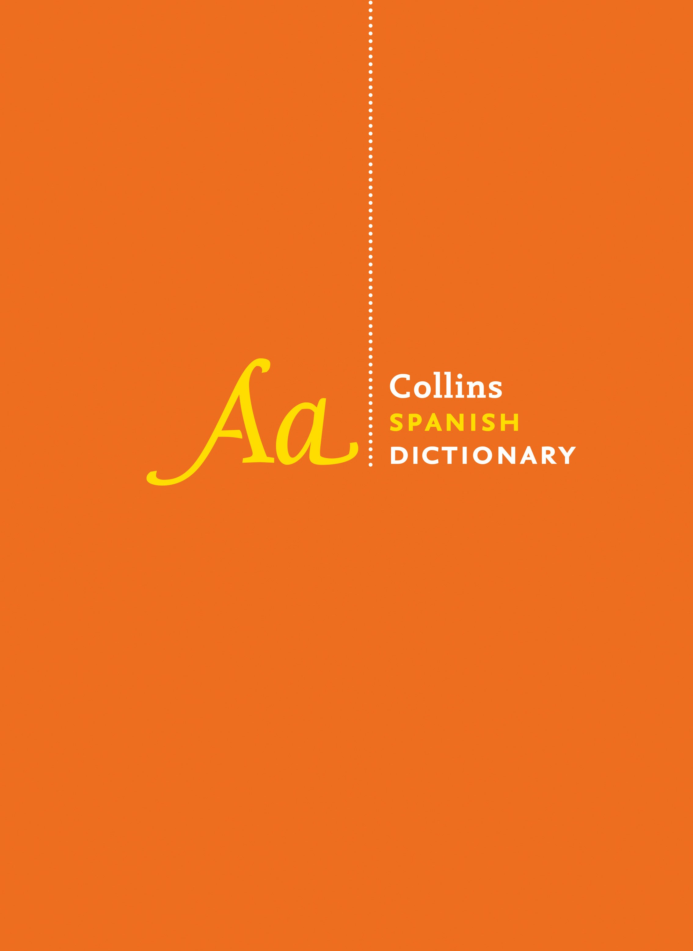 Collins Spanish Dictionary: Complete and Unabridged [10th Edition]