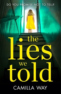 (ebook) The Lies We Told: The exciting new psychological thriller from the bestselling author of Watching Edie