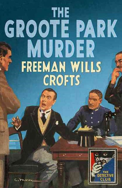 The Groote Park Murder: A Detective Story Club Classic Crime Novel