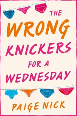 (ebook) Wrong Knickers for a Wednesday: A funny novel about learning to love yourself