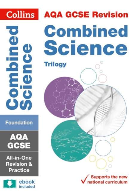 AQA GCSE Combined Science Trilogy Foundation All-in-One Revision and Practice: AQA GCSE Combined Science Trilogy Foundation Tier All-in-One Revision and Practice