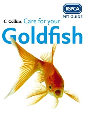 Care for your Goldfish (RSPCA Pet Guide)