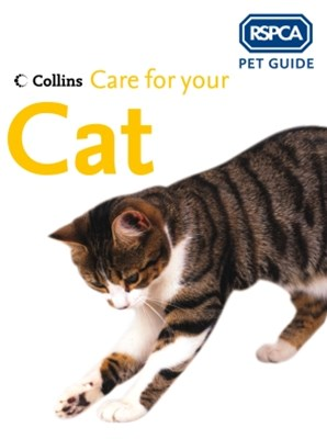 Care for your Cat (RSPCA Pet Guide)