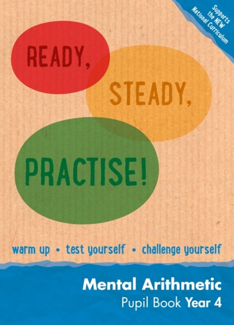Ready, Steady, Practise!: Year 4 Mental Arithmetic Pupil Book: Maths KS2