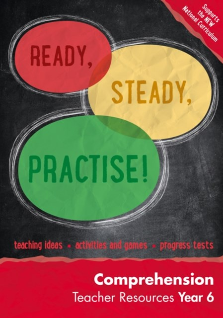 Ready, Steady, Practise!: Year 6 Comprehension Teacher Resources: English KS2
