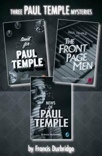 (ebook) Paul Temple 3-Book Collection: Send for Paul Temple, Paul Temple and the Front Page Men, News of Paul Temple - Crime Anthologies