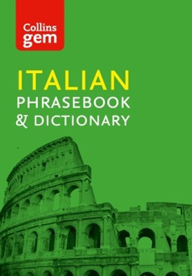 Collins Italian Phrasebook and Dictionary Gem Edition: Essential phrases and words (Collins Gem)