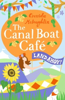 Land Ahoy!: A perfect feel good romance (The Canal Boat Caf+¬, Book 4)