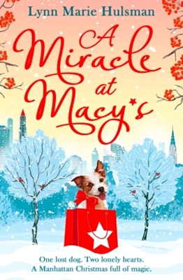 (ebook) A Miracle at Macy's: There's only one dog who can save Christmas