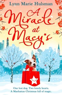 (ebook) A Miracle at Macy's: There's only one dog who can save Christmas - Modern & Contemporary Fiction General Fiction