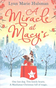 A Miracle at Macy's: There's Only One Dog Who Can Save Christmas by Lynn Marie Hulsman (9780008164348) - PaperBack - Modern & Contemporary Fiction General Fiction