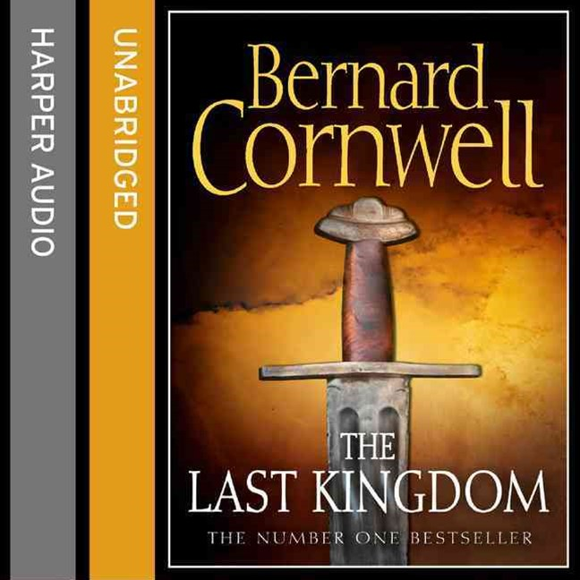 The Last Kingdom [Unabridged Edition]