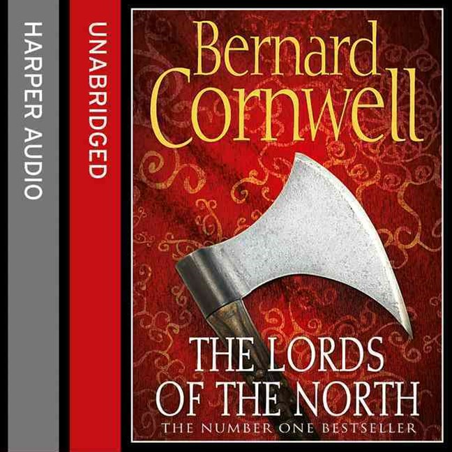 The Lords of the North [Unabridged Edition]