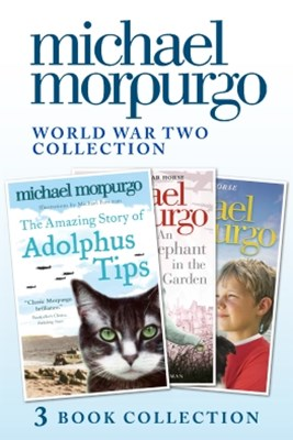 (ebook) World War Two Collection: The Amazing Story of Adolphus Tips, An Elephant in the Garden, Little Manfred