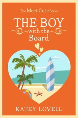 (ebook) The Boy with the Board: A Short Story (The Meet Cute)